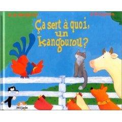 Album ca sert a quoi un kangourou ?