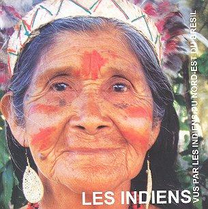 Les indiens vus par les indiens livre nord est brésil