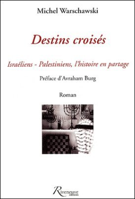 Michel Warschawski Destins croisés israeliens palestiniens