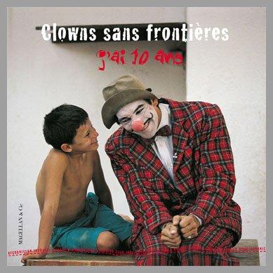 livre clowns sans frontières j'ai 10 ans